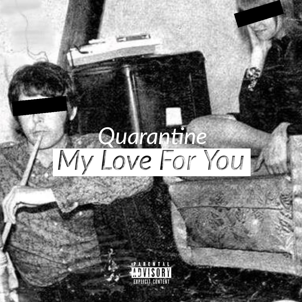 Quarantine My Love For You (f.t DK Lepara)   Cover